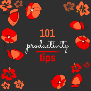 101 productivity tips