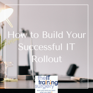 how to plan an IT rollout